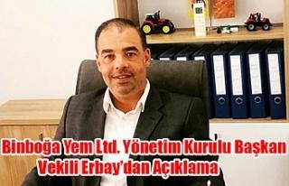 Binboğa Yem Ltd. Yönetim Kurulu Başkan Vekili Erbay'dan...