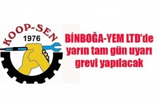 BİNBOĞA-YEM LTD'de yarın tam gün uyarı grevi...