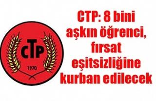 CTP: 8 bini aşkın öğrenci, fırsat eşitsizliğine...