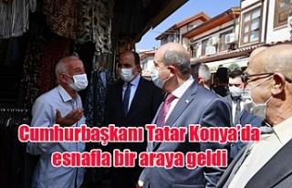 Cumhurbaşkanı Tatar Konya'da esnafla bir araya...