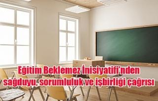 Eğitim Beklemez İnisiyatifi'nden sağduyu, sorumluluk...