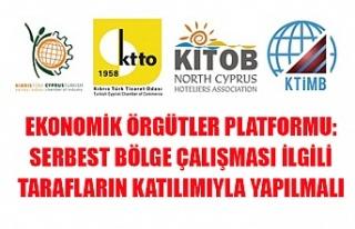 Ekonomik Örgütler Platformu: Serbest bölge çalışması...