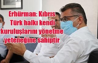 Erhürman: Kıbrıs Türk halkı kendi kuruluşlarını...