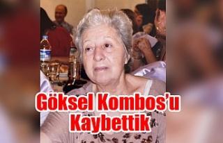 Göksel Kombos hayatını kaybetti.