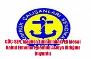 GÜÇ-SEN, Mağusa Limanı'ndaki Ek Mesai Kabul...