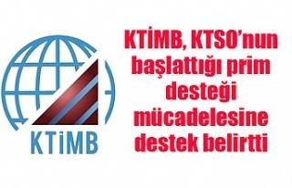 KTİMB, KTSO'nun başlattığı prim desteği mücadelesine...