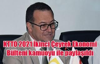 KTTO 2021 İkinci Çeyrek Ekonomi Bülteni kamuoyu...