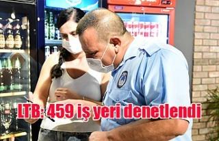 LTB: 459 iş yeri denetlendi