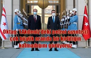 Oktay: '(Akdeniz'deki petrol sızıntısı)...