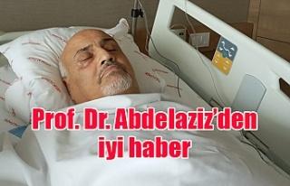 Prof. Dr. Abdelaziz'den iyi haber