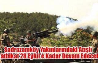 Sadrazamköy Yakınlarındaki Atışlı Tatbikat 28...