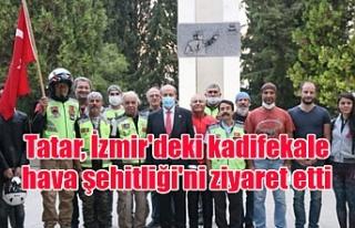 Tatar, İzmir'deki kadifekale hava şehitliği'ni...