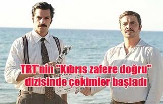 """TRT'nin """"Kıbrıs zafere doğru"""" dizisinde..."""