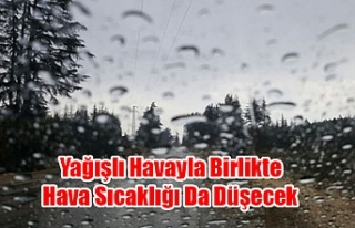 Yağışlı Havayla Birlikte Hava Sıcaklığı Da...