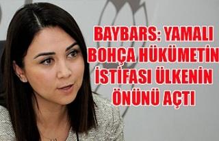 Baybars: Yamalı bohça hükümetin istifası ülkenin...