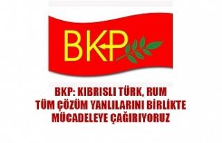 BKP: Kıbrıslı Türk, Rum tüm çözüm yanlılarını...