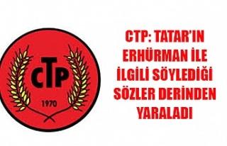 CTP: Tatar'ın Erhürman ile ilgili söylediği...