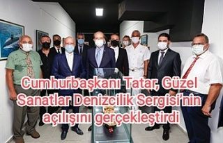 Cumhurbaşkanı Tatar, Güzel Sanatlar Denizcilik...