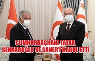 Cumhurbaşkanı Tatar, Sennaroğlu ve Saner'i kabul...