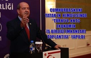 """Cumhurbaşkanı Tatar'ın Himayesinde """"Türkiye-KKTC..."""