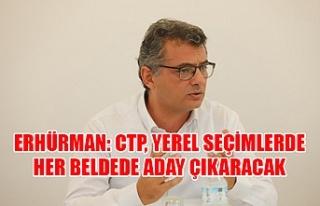 Erhürman: CTP, yerel seçimlerde her beldede aday...