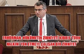 Erhürman: Hükümetin zihniyeti kıbrıs türk halkını...