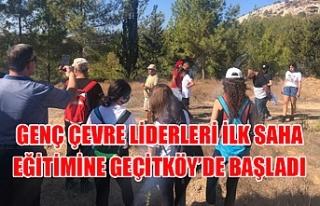 Genç çevre liderleri ilk saha eğitimine Geçitköy'de...