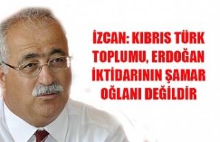 İzcan: Kıbrıs Türk toplumu, Erdoğan iktidarının...