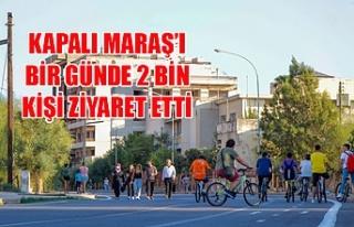 Kapalı Maraş'ı bir günde 2 bin kişi ziyaret...