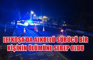 Lefkoşa'da alkollü sürücü bir kişinin ölümüne...