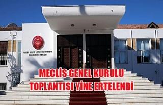 Meclis Genel Kurulu toplantısı yine ertelendi