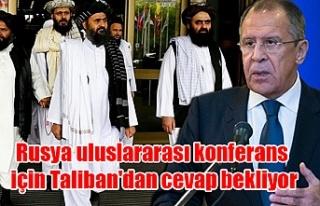 Rusya uluslararası konferans için Taliban'dan...