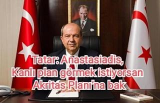 Tatar: Anastasiadis, Kanlı plan görmek istiyorsan...