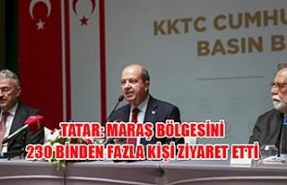 Tatar: Maraş bölgesini 230 binden fazla kişi ziyaret...