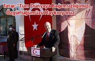"""Tatar: """"Tüm Dünyaya Bağımsızlığımızı,..."""