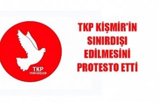 TKP, Kişmir'in sınırdışı edilmesini protesto...