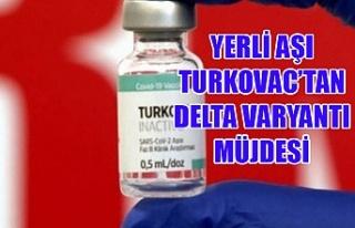 Yerli aşı Turkovac'tan Delta varyantı müjdesi