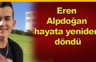 Eren Alpdoğan hayata yeniden döndü