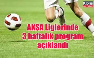 AKSA Liglerinde 3 haftalık program açıklandı