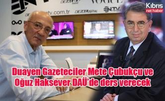 Duayen Gazeteciler Mete Çubukçu ve Oğuz Haksever DAÜ'de ders verecek