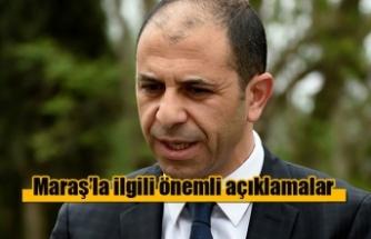 """""""Kapalı Maraş'ta hükümet politikamızı henüz açıklamadık"""""""