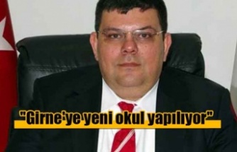 Berova: ''Girne'ye yeni okul yapılıyor''
