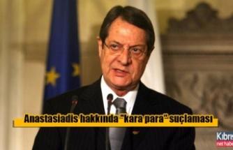 Anastasiadis hakkında ''kara para'' suçlaması