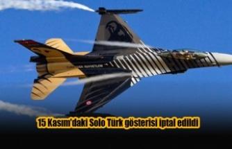 15 Kasım'daki Solo Türk gösterisi iptal edildi