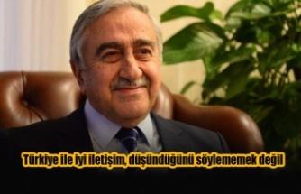 Türkiye ile iyi iletişim, düşündüğünü söylememek değil