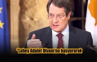 Anastasiadis Lahey Adalet Divanı'na başvuracak