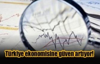 Türkiye ekonomisine güven artıyor!