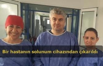Bir hastanın solunum cihazından çıkarıldı
