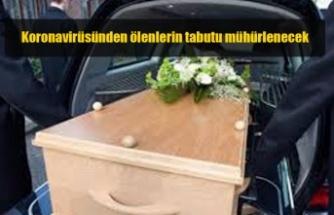 Güney Kıbrıs'ta koronavirüsünden ölenlerin tabutu mühürlenecek