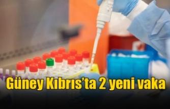 Güney Kıbrıs'ta 2 yeni vaka